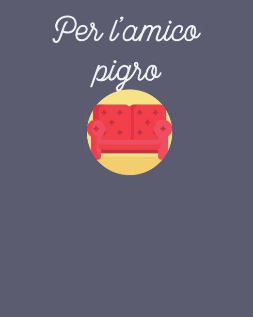 Amico Pigro